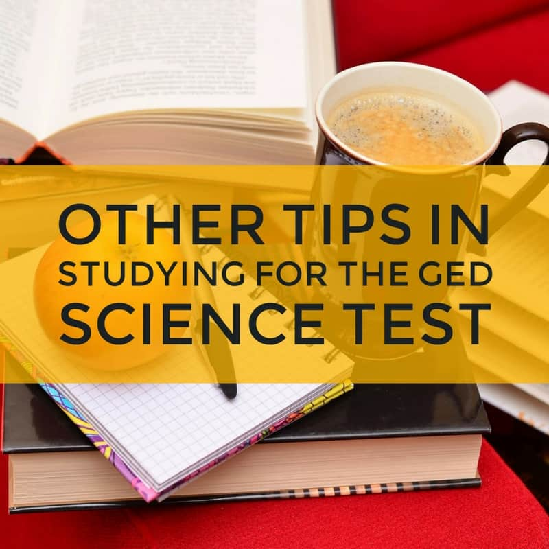 Other Tips for Studying for the GED Science Test
