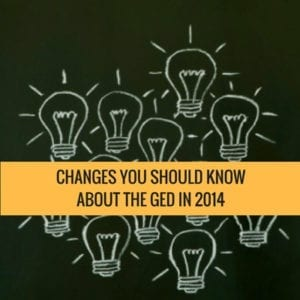 5 Changes You Should Know About The GED In 2014