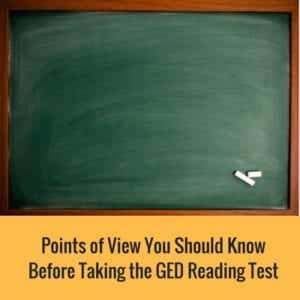 4 Points Of View You Should Know Before Taking The GED Reading Test