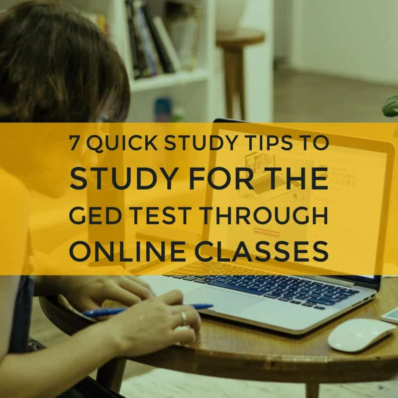 7 Quick Study Tips to Help You Study for GED the GED Test Through Online Classes