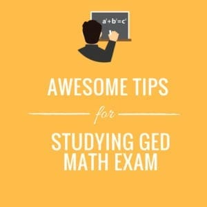 3 Awesome Tips For Studying For The GED Math Exam