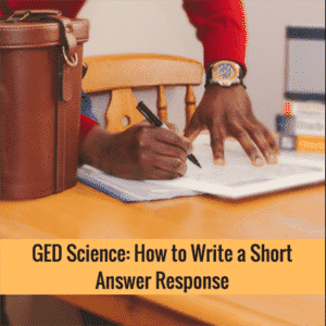 GED Science: How To Write A Short Answer Response