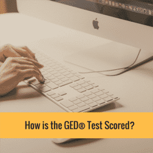 How Is The GED® Test Scored?