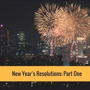 New Year's Resolutions: Part One