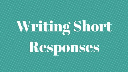 Writing Short Responses