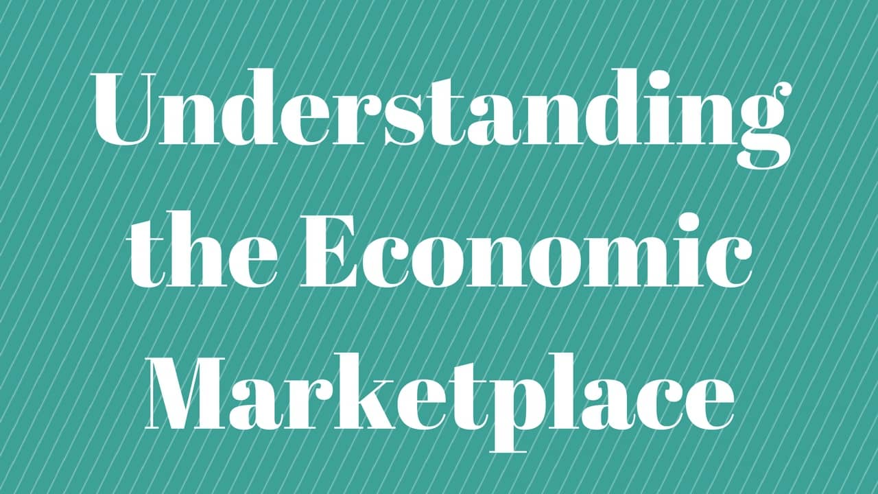 Understanding the Economic Marketplace