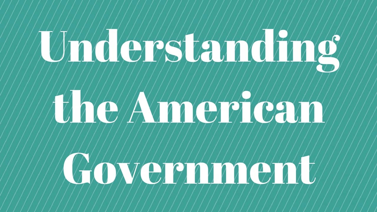 Understanding the American Government