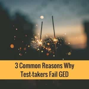 3 Common Reasons Why Test-takers Fail GED