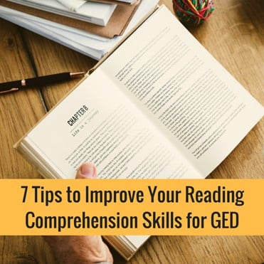 7 Tips to Improve Your Reading Comprehension Skills for GED