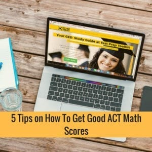 5 Tips On How To Get Good ACT Math Scores