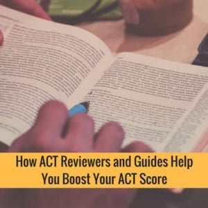 How ACT Reviewers And Guides Help You Boost Your ACT Score