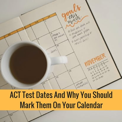ACT Test Dates And Why You Should Mark Them On Your Calendar