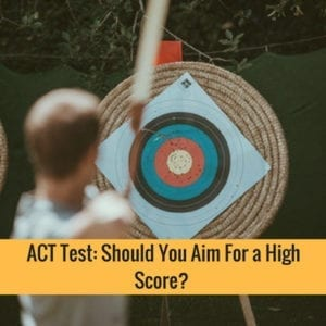 ACT Test: Should You Aim For A High Score?