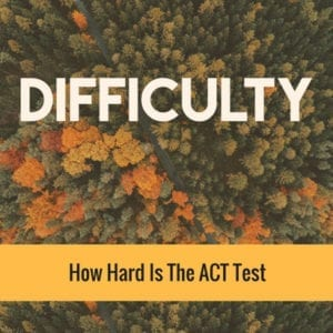 How Hard Is The ACT Test?