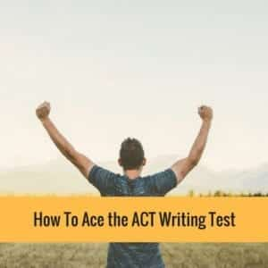 Ace The ACT Writing Test Scores