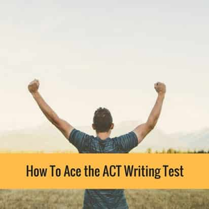 How To Ace the ACT Writing Test