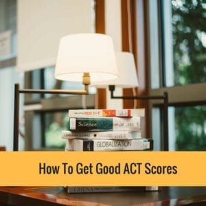 21 Tips To Get A Good ACT Score