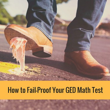 How to fail proof your GED Math test