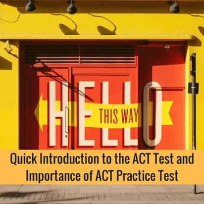 Quick Introduction to the ACT Test and Importance of ACT Practice Test