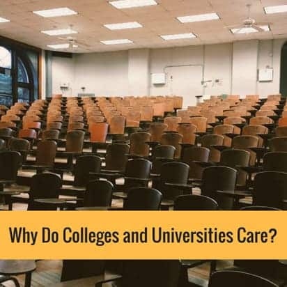 Why Do Colleges and Universities Care