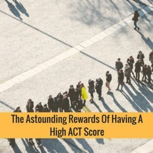 The Rewards Of Having A High ACT Score
