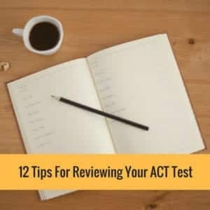 12 Tips For Reviewing Your ACT Test