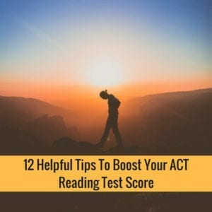 12 Helpful Tips To Boost Your ACT Reading Test Score