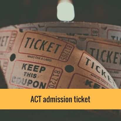 ACT admission ticket
