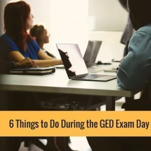 6 Things To Do During The GED Exam Day