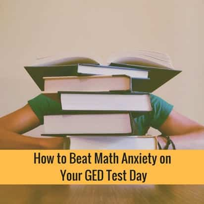 How to Beat Math Anxiety on Your GED Test Day