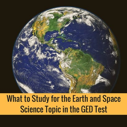 What to Study for the Earth and Space Science Topic in the GED Test