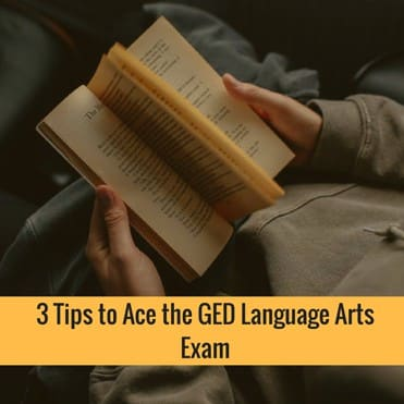 3 Tips to Ace the GED Language Arts Exam