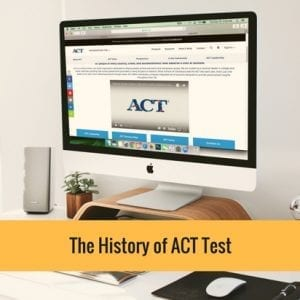 The History Of ACT Test