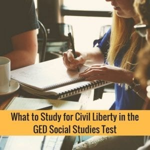 What To Study For Civil Liberty In The GED Social Studies Test