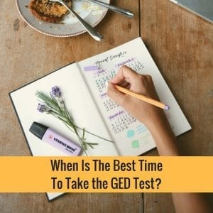 When Is The Best Time To Take the GED Test? Here Are 4 Questions To Guide You
