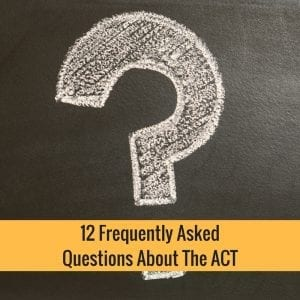 12 ACT Test Frequently Asked Questions
