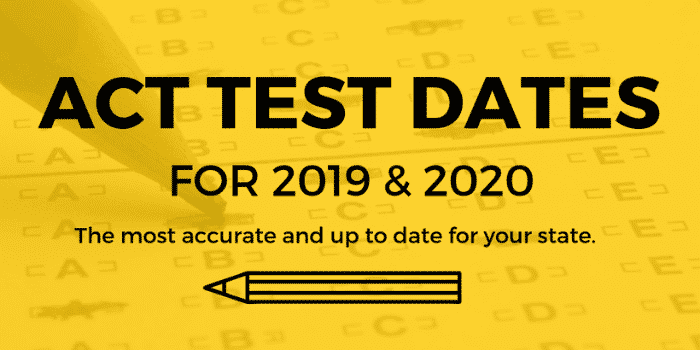 ACT Test Dates 2019 & 2020 Ultimate ACT Test Dates List