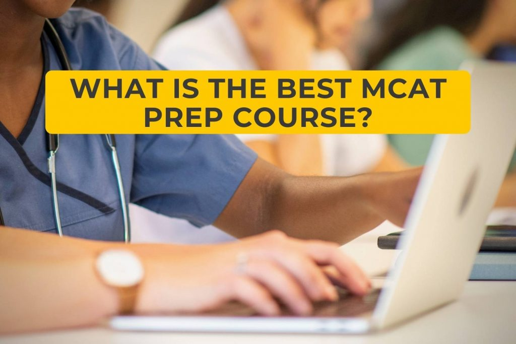 What is the Best MCAT Prep Course