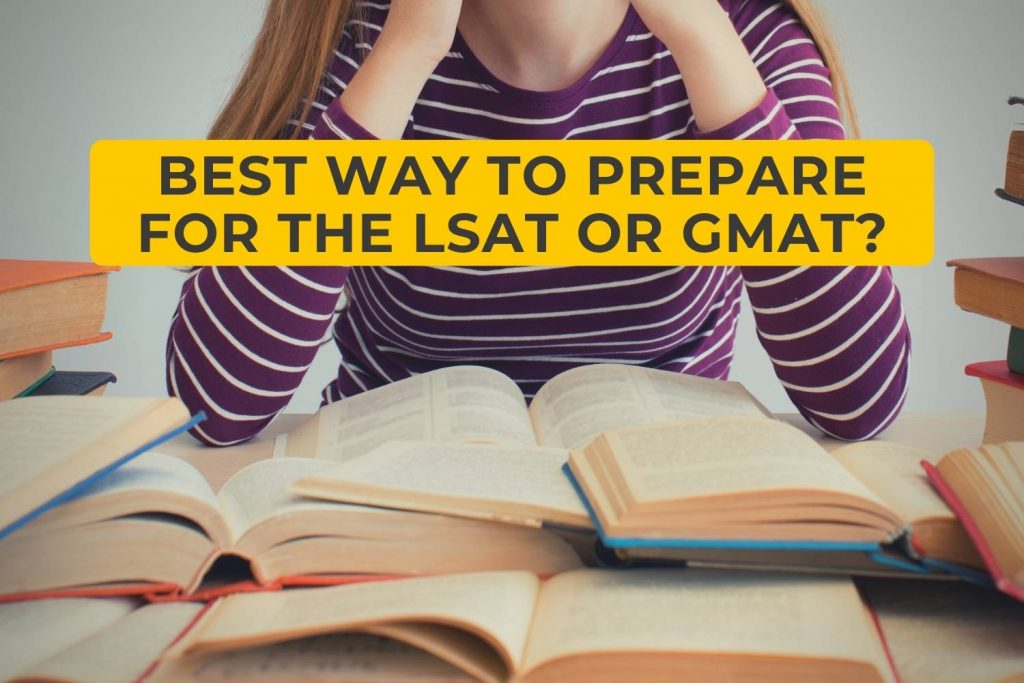 best way to prepare for the LSAT or GMAT