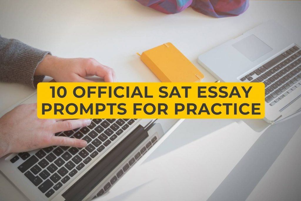 10 Official SAT Essay Prompts For Practice