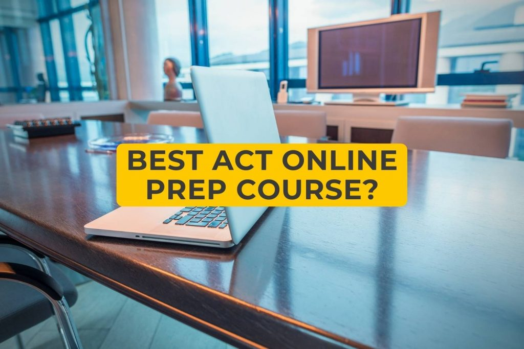 Best ACT Online Prep Course