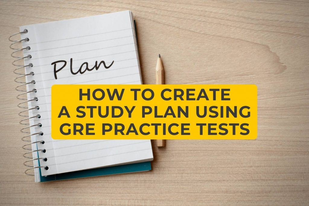How To Create A Study Plan Using GRE Practice Tests