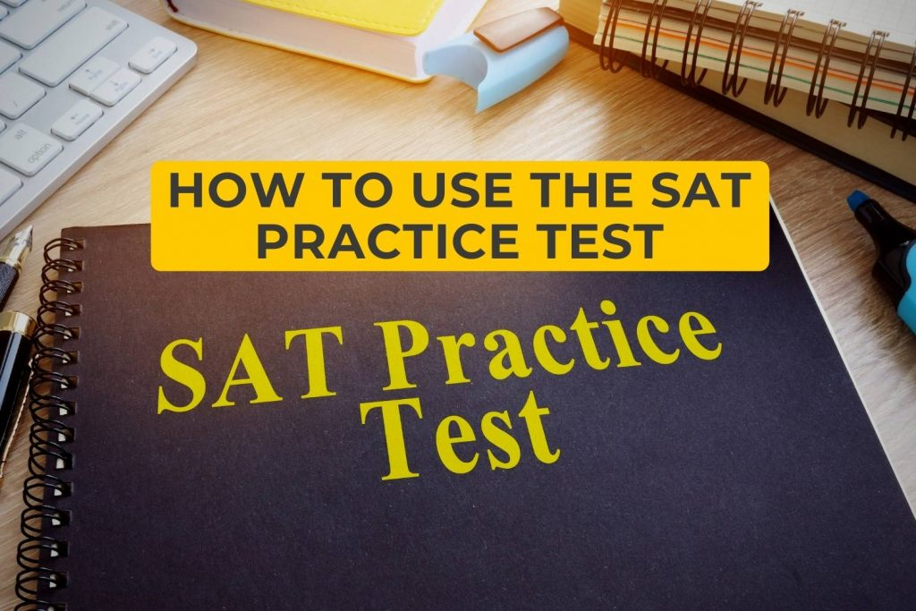 How to Use the SAT Practice Test