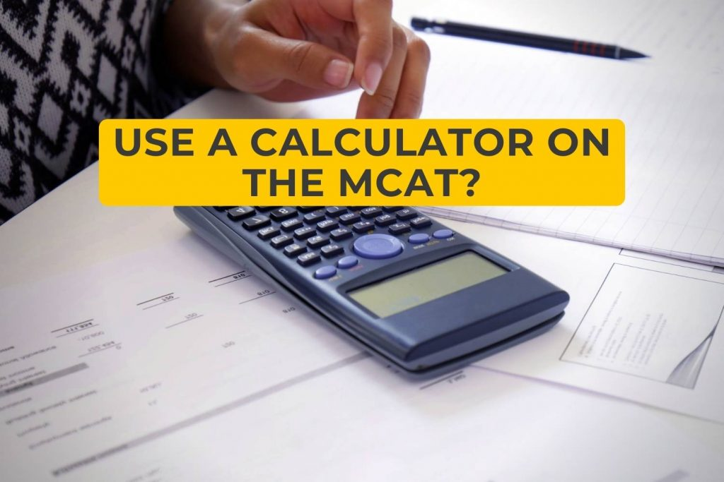 Are You Allowed to Use a Calculator on the MCAT