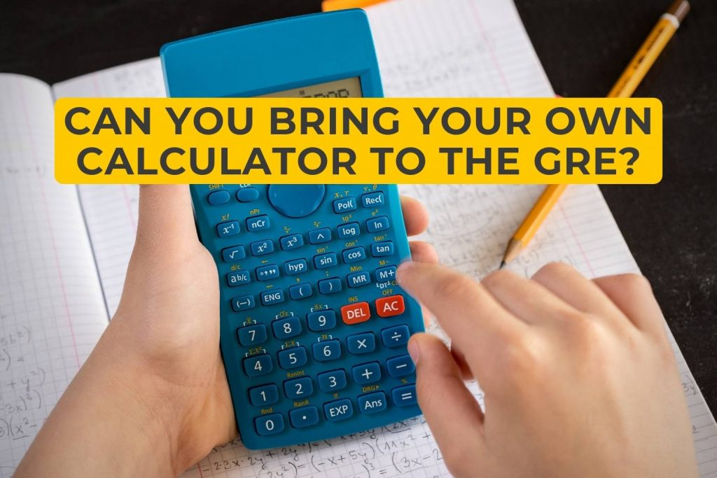 Can You Bring Your Own Calculator to the GRE