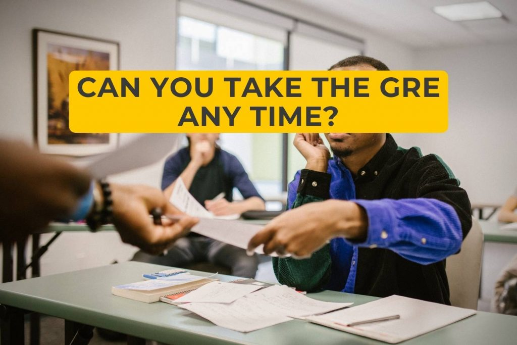 Can You Take the GRE Any Time?