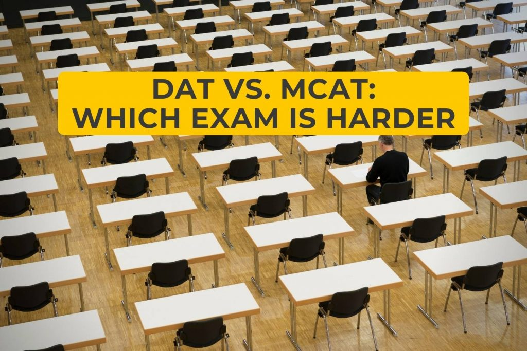 DAT vs MCAT Which Exam Is Harder