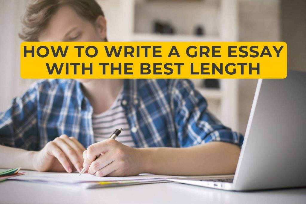 How to Write a GRE Essay with the Best Length