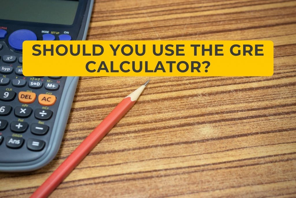 Should You Use the GRE Calculator?