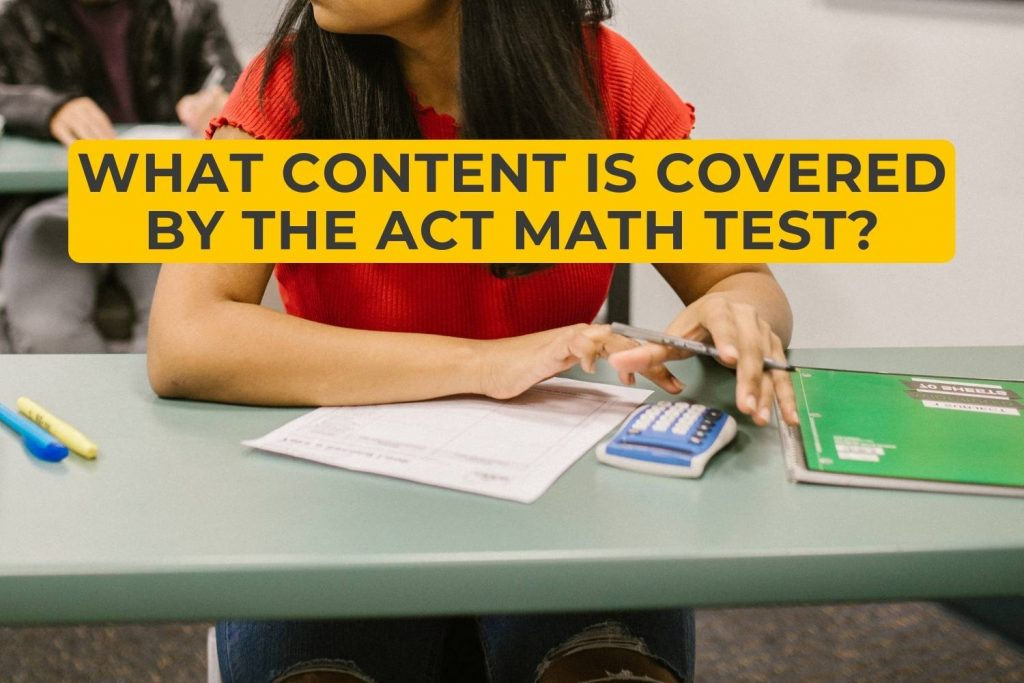 What Content Is Covered By The ACT Math Test?